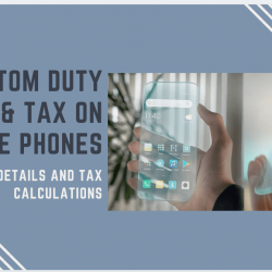 custom-duty-and-tax-on-mobile-phones-pakistan